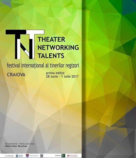 Prima ediție a Festivalului Internațional al Tinerilor Regizori  THEATER NETWORKING TALENTS