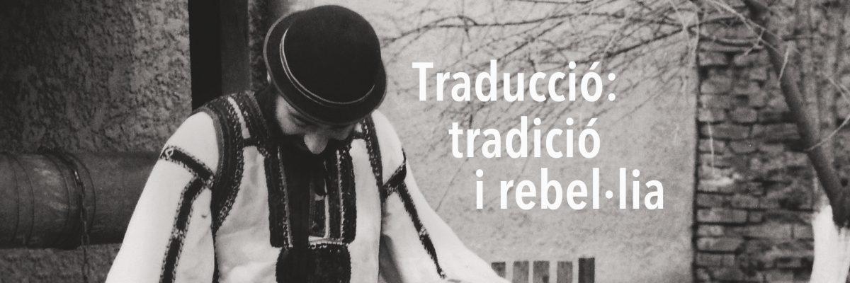 Numărul 25 al Revistei VISAT (PEN Català):  Traducere, tradiție și rebeliune